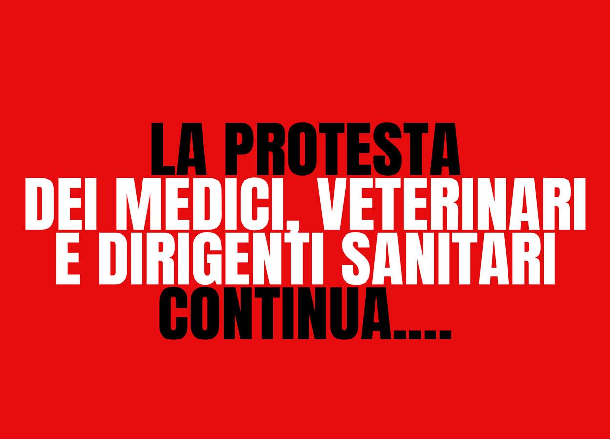 LA PROTESTA DEI MEDICI, VETERINARI E DIRIGENTI SANITARI CONTINUA!